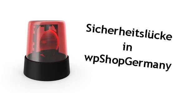 Sicherheitslücke in wpShopGermany
